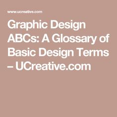 Graphic Design ABCs: A Glossary of Basic Design Terms – UCreative.com