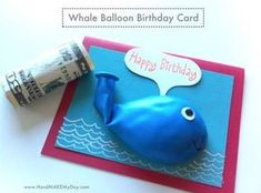 """Kinogutschein Basteln geschenkideen Money Card (Birthday) -- """"Hope it's a whale of a tale of a good time! (Pop the balloon for your gift)"""" Whale Birthday, Diy Birthday, Birthday Cards, Happy Birthday, Homemade Birthday, Birthday Ideas, Money Cards, Ideias Diy, Bible Crafts"""