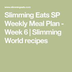 Slimming Eats SP Weekly Meal Plan - Week 6   Slimming World recipes
