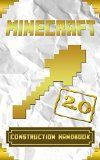 Free Kindle Book -  [Arts & Photography][Free] Minecraft: Minecraft Construction Handbook 2.0: The Best Step-By-Step Guide To Awesome Minecraft Builds like Minecraft Houses (Minecraft books, minecraft ... (Secret Minecraft Handbook Guide 7)