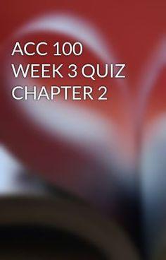 ACC 100 WEEK 3 QUIZ CHAPTER 2 #wattpad #short-story
