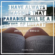 """""""I I have always imagined that paradise will be a kind of library."""" Jorge Luis Borges #webdesign #webdesignwithheart #books #borges #nabokov #huatulco #oaxaca"""