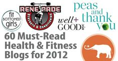 60 Must-Read Health & Fitness Blogs for 2012 | Greatist - so many links, need time to check these out.