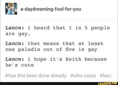 lance, 1 in 5 is gay, i hope its keith because he's cute