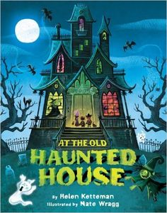 Amazon.com: At the Old Haunted House eBook: Helen Ketteman, Nate Wragg: Books