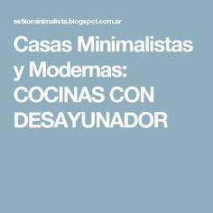 Casas Minimalistas y Modernas: COCINAS CON DESAYUNADOR