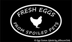 Fresh Eggs from Spoiled Pets vinyl window decal