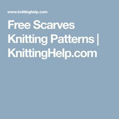 Free Scarves Knitting Patterns | KnittingHelp.com