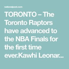 TORONTO – The Toronto Raptors have advanced to the NBA Finals for the first time ever.Kawhi Leonard scored 27 points and pulled down 17 rebounds to lead Toronto past the Milwaukee Bucks 100-94 in Game 6 of the Eastern Conference final.More coming.