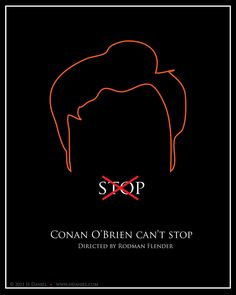 Conan O'Brien Can't Stop (2011) ~ Minimal Movie Poster by JS Daniel #amusementphile
