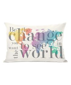 Another great find on #zulily! 'Be the Change' Throw Pillow #zulilyfinds