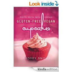 Gluten-Free Vegan Cupcakes: Wheat-Free, Dairy-Free, Egg-Free Celiac Recipes by Audrey Snowe. A collection of scrumptious cupcake recipes. You won't be disappointed — these recipes are perfect for sharing with family and friends, at parties or the office. No one will ever guess they're gluten-free or vegan (unless you tell them of course)! Audrey http://www.pinterest.com/audreysnowe is member of Vegan Community Board http://www.pinterest.com/heidrunkarin/vegan-community