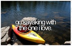 Bucket List and love to do list. I would love to do this but I might want to actually go Kayaking first