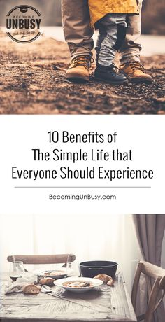 When pairing back gets hard, save and re-read this list—let the benefits of a simple life wash over you again, instead of focusing on what you're giving up. *love this life list and this Becoming UnBusy site