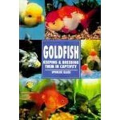 The Guide to Owning Goldfish (Spencer Glass)   New and Used Books from Thrift Books