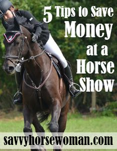 5 Tips to Save Money at a Horse Show | Savvy Horsewoman