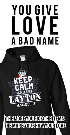 Keep Calm and let LAYTON Handle it!Get it today for Huge Savings! Be Proud of your name, and show it off to the world! Get this Limited Edition T-shirt today.