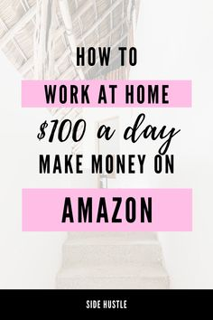 Make money on Amazon and make $100 a day or more with this easy to start side hustle that doesn't take a lot of time to learn.   #easysidehustle #easyjobs #momjobs #mombiz #onlinejobs #workfromhome #workanywhere #remotework