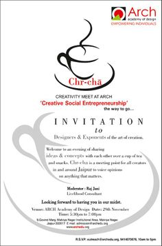 Chr-Cha Creativity Meet at ARCH 'Creative Social Entrepreneurship' Designers & Creativity Experts to an evening of meeting & Exchanging Ideas & Concepts with each others. Chr-Cha is a meeting point open to all designers in and around Jaipur, to meet every now & then Looking forward to seeing you here. 5:30 to 7:00 pm at ARCH Academy of Design, 9, Govind Marg, Malviya Nagar, Jaipur, Rajasthan