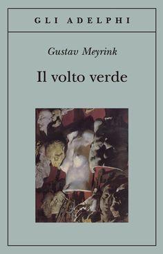 Il volto verde   Gustav Meyrink - Adelphi Edizioni