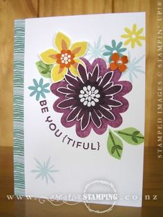 This is a bright and fun card using the Flower Patch photopolymer stamp set. Did you know that Photopolymer stamps can be shaped? On this card I bent the BE YOU {TIFUL} stamp as I adhered it to the clear block so when I stamped it had a fabulous curved shape. www.creativestamping.co.nz | Stampin' Up!