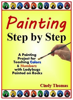 Painting Step by Step: Teaching Colors, Teaching Numbers Using A Ladybugs Painting Project:Amazon:Kindle Store