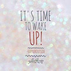 It's time to wake up! #happieroutside