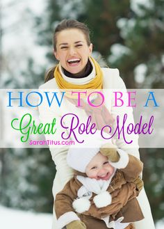 How to Be a Great Role Model #encouragement #inspiration