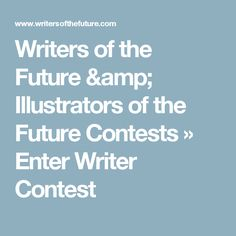 Writers of the Future & Illustrators of the Future Contests  » Enter Writer Contest