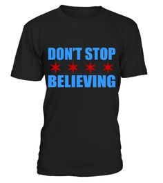 """# Don't Stop Believing Chicago Flag Chicago Hoody Hoodies .  1279 sold towards goal of 1000Buy yours now before it is too late!Secured payment via Visa / Mastercard / PayPalHow to place an order:1. Choose the model from the drop-down menu2. Click on """"Buy it now""""3. Choose the size and the quantity4. Add your delivery address and bank details5. And that's it!"""