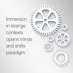 """Immersion in strange contexts opens minds and shifts paradigm.""  #WakeUp #ConsciousLeadership"