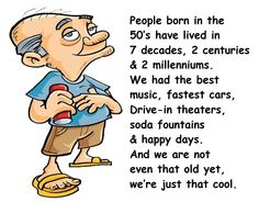 Born In The 50's We're Not Old We're Just Cool...