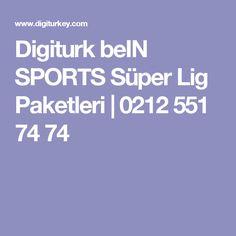 Digiturk beIN SPORTS Süper Lig Paketleri | 0212 551 74 74