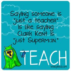 "Never say ""Just a teacher"" 