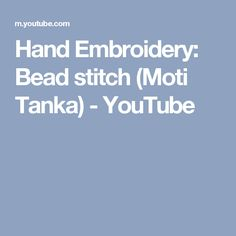 Hand Embroidery: Bead stitch (Moti Tanka) - YouTube