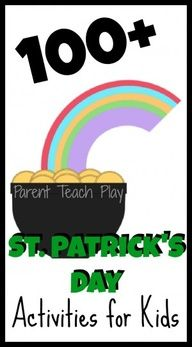 St. Patrick's Day - 100 + kids crafts & activities