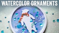 How to make Shaker Watercolor Ornaments Video