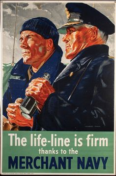Poster produced during the Second World War. Colour illustration of two merchant navy men. Text reads The life-line is firm thanks to the Merchant Navy . Merchant Navy, Merchant Marine, Ww2 Propaganda Posters, Nostalgia, American War, Second World, World War Two, The Life, Vintage Posters