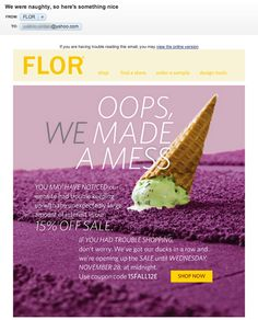 Flor had fun with their subject line and email copy in this lighthearted #oops email.  www.icontact.com