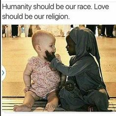 "faronmckenzie: ""deeplifequotes: ""Humanity should be our race. Love should be our religion. "" ""No one is born hating another person because of the color of his skin, or his background, or his religion. People must learn to hate, and if they can learn. Precious Children, Beautiful Children, Beautiful Babies, Beautiful People, Beautiful Beautiful, Beautiful Images, Cute Kids, Cute Babies, Faith In Humanity Restored"