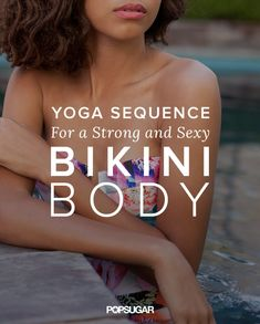 Feeling in need of a total bikini body tone up? This yoga sequence will take you through positions that will help strengthen your core, back, arms, and legs too!