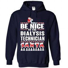 DIALYSIS TECHNICIAN XMAS T Shirts, Hoodies, Sweatshirts. CHECK PRICE ==► https://www.sunfrog.com/No-Category/DIALYSIS-TECHNICIAN--Xmas-2015-Gift-9227-NavyBlue-Hoodie.html?41382