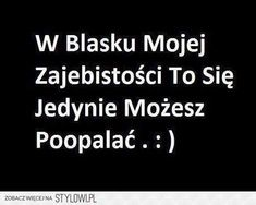 Stylowa kolekcja inspiracji z kategorii Humor Sad Quotes, Happy Quotes, Life Quotes, Unloved Quotes, Wtf Funny, Funny Memes, Polish Memes, Gewichtsverlust Motivation, You Deserve Better