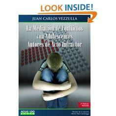 La Mediación de Conflictos con Adolescentes Autores de Acto Infractor (Spanish Edition): Juan Carlos Vezzulla: Amazon.com: Kindle Store