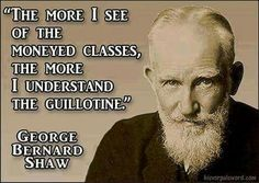 """""""George Bernard Shaw July 1856 – 2 November was a Nobel-Prize-winning Irish playwright, critic and passionate socialist whose influence on Western theatre, culture and politics stretched from the to his death in at 94 one of the world's most famous men. George Bernard Shaw, Word Of Advice, Greed, Sentences, Best Quotes, Star Quotes, Famous Quotes, Revolution, Quotations"""