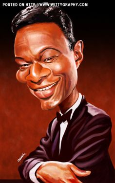 Nat King Cole in caricature form. A top signer and super star of the times. No other voice quite like him.
