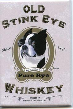 Boston terrier old stink eye whiskey label magnet. $4.75, via Etsy.