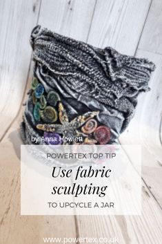 Powertex top tip. Use fabric sculpting to upcycle a jar or plastic pot. Arts And Crafts Projects, Projects To Try, Clay Fairies, Plastic Pots, Fabric Art, Paper Mache, Sculpting, 3 D, Upcycle