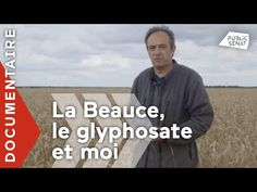 La Beauce, le glyphosate et moi [documentaire] - YouTube Glyphosate, Socialism, Documentary