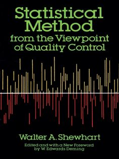Statistical Method from the Viewpoint of Quality Control by Walter A. Shewhart  Important text offers lucid explanation of how to regulate variables and maintain control over statistics in order to achieve quality control over manufactured products, crops and data. Topics include statistical control, establishing limits of variability, measurements of physical properties and constants, and specification of accuracy and precision. First inexpensive paperback...